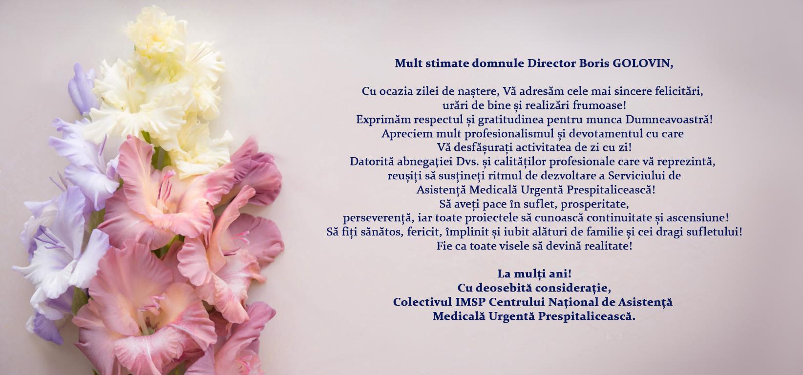 Mult stimate domnule Director Boris GOLOVIN, Cu ocazia zilei de naștere, Vă adresăm cele mai sincere felicitări, urări de bine și realizări frumoase!